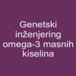 Genetski inženjering omega-3 masnih kiselina