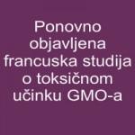 Ponovno objavljena francuska studija o toksičnom učinku GMO-a
