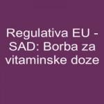 Regulativa EU – SAD: Borba za vitaminske doze