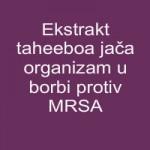 Ekstrakt taheeboa jača organizam u borbi protiv MRSA