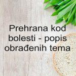 Prehrana kod bolesti - obrađene teme