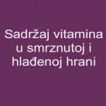 Sadržaj vitamina u smrznutoj i hlađenoj hrani