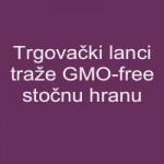 Trgovački lanci traže GMO-free stočnu hranu