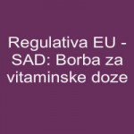 Regulativa EU - SAD: Borba za vitaminske doze