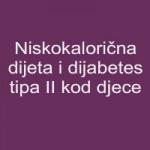 Niskokalorična dijeta i dijabetes tipa II kod djece