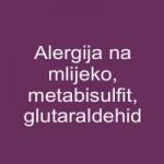 Alergija na mlijeko, metabisulfit, glutaraldehid