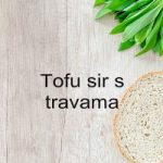 Tofu sir s travama